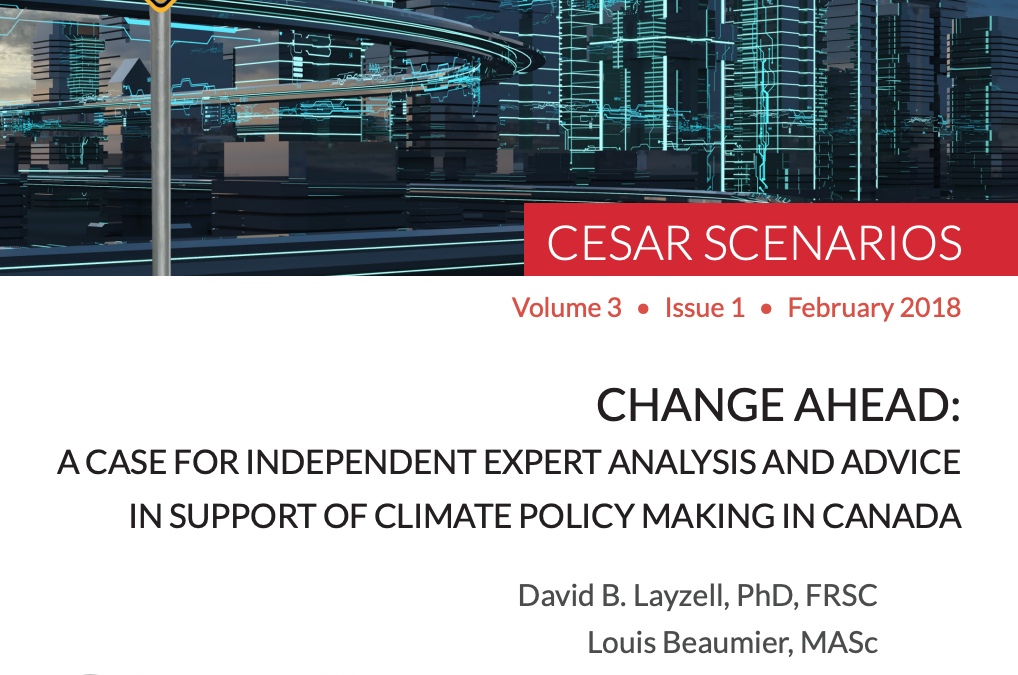 Report: Change Ahead: A Case for Independent Expert Analysis and Advice in Support of Climate Policy Making in Canada